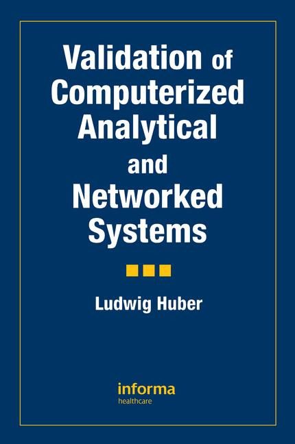 Validation of Computerized Analytical and Networked Systems book cover