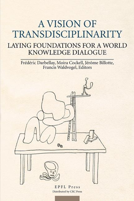 A Vision of Transdisciplinarity Laying Foundations for a World Knowledge Dialogue book cover