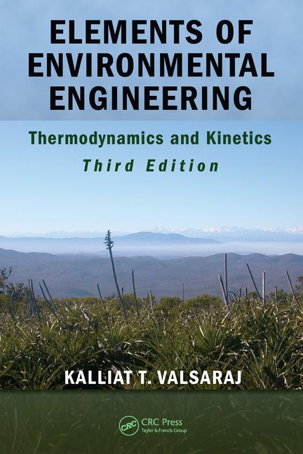 Elements of Environmental Engineering Thermodynamics and Kinetics, Third Edition book cover