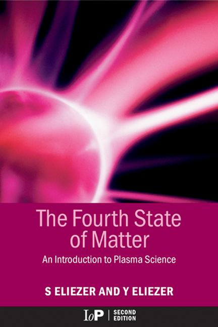 The Fourth State of Matter An Introduction to Plasma Science, 2nd Edition book cover