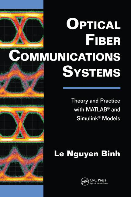 Optical Fiber Communications Systems Theory and Practice with MATLAB and Simulink Models book cover