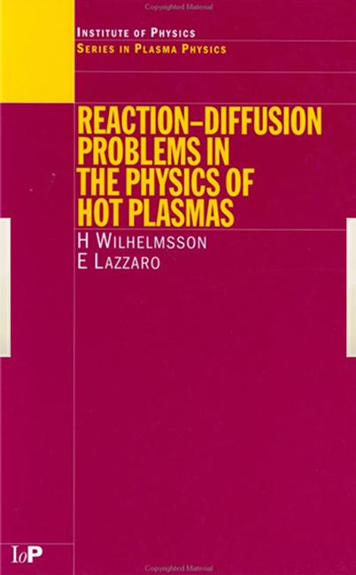 Reaction-Diffusion Problems in the Physics of Hot Plasmas book cover