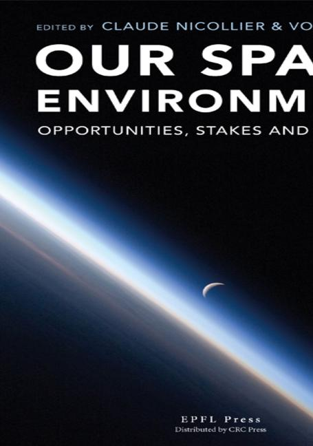 Our Space Environment, Opportunities, Stakes and Dangers book cover