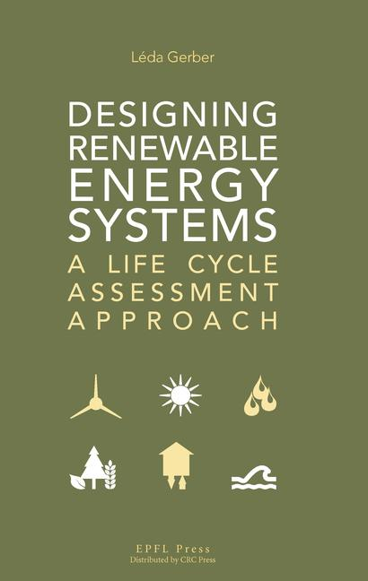 Designing Renewable Energy Systems A Life Cycle Assessment Approach book cover