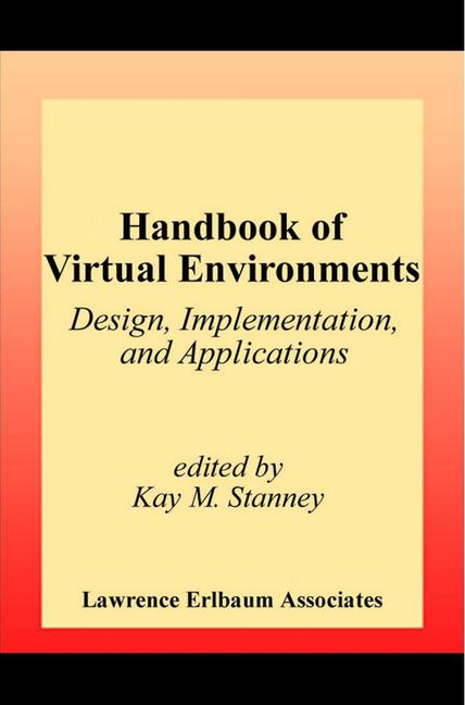 Handbook of Virtual Environments Design, Implementation, and Applications book cover