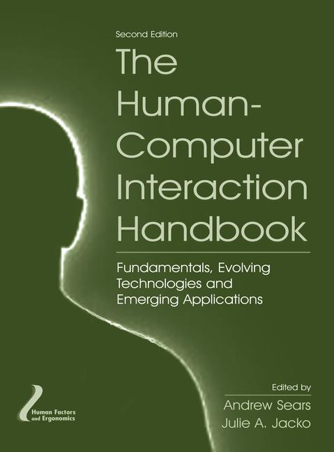 The Human-Computer Interaction Handbook Fundamentals, Evolving Technologies and Emerging Applications, Second Edition book cover