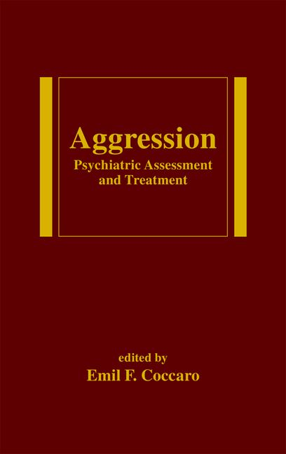 Aggression Psychiatric Assessment and Treatment book cover