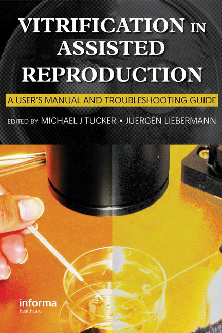 Vitrification in Assisted Reproduction A User's Manual and Trouble-shooting Guide book cover