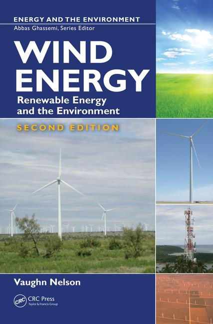 Wind Energy Renewable Energy and the Environment, Second Edition book cover