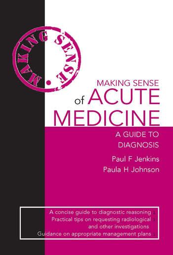 Making Sense of Acute Medicine A Guide to Diagnosis book cover