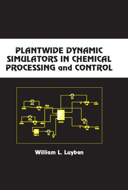 Plantwide Dynamic Simulators in Chemical Processing and Control book cover