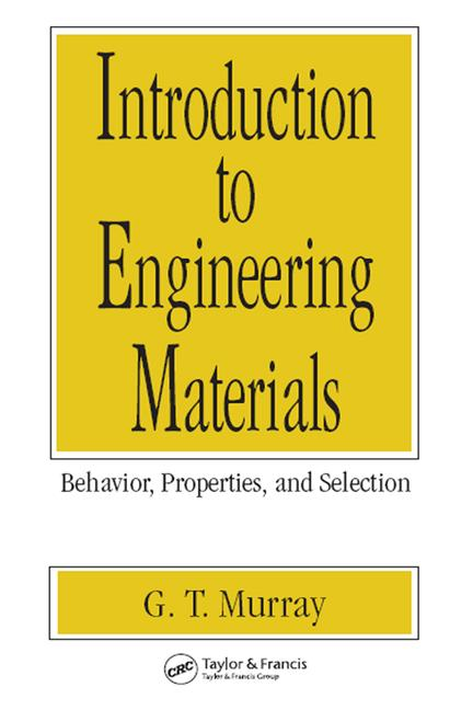 Introduction to Engineering Materials Behavior: Properties, and Selection book cover