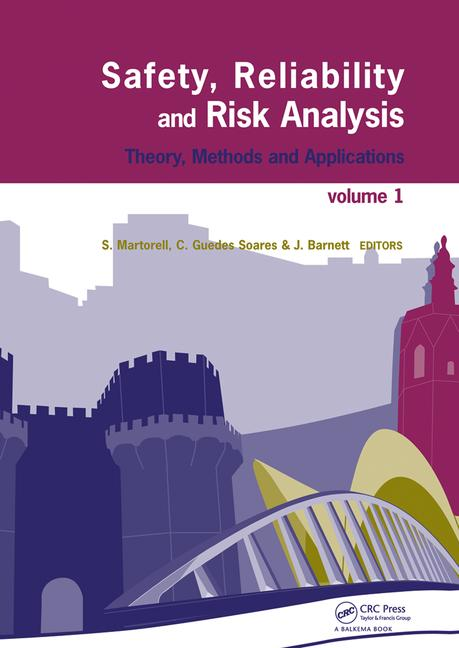 Safety, Reliability and Risk Analysis Theory, Methods and Applications (4 Volumes + CD-ROM) book cover