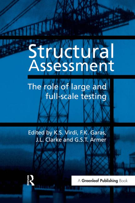 Structural Assessment The Role of Large and Full-Scale Testing book cover