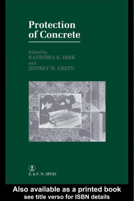 Protection of Concrete Proceedings of the International Conference, University of Dundee, September 1990 book cover
