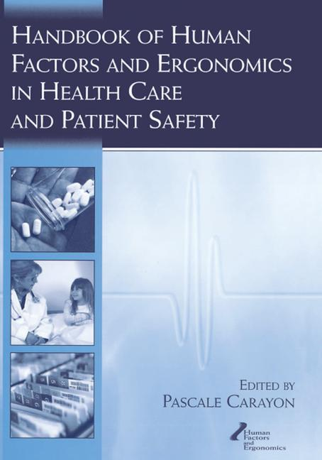 Handbook of Human Factors and Ergonomics in Health Care and Patient Safety book cover