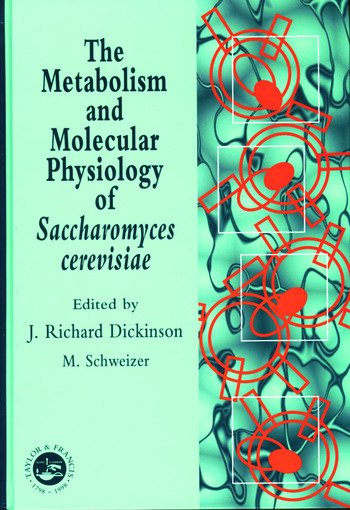 Metabolism and Molecular Physiology of Saccharomyces Cerevisiae book cover