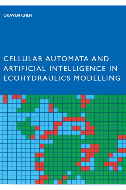 Cellular Automata and Artificial Intelligence in Ecohydraulics Modelling book cover