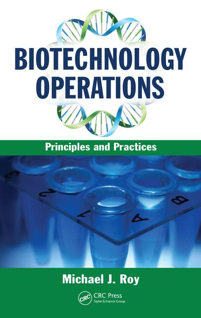 Biotechnology Operations Principles and Practices book cover
