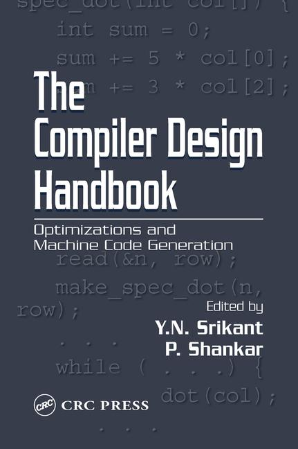 The Compiler Design Handbook Optimizations and Machine Code Generation book cover