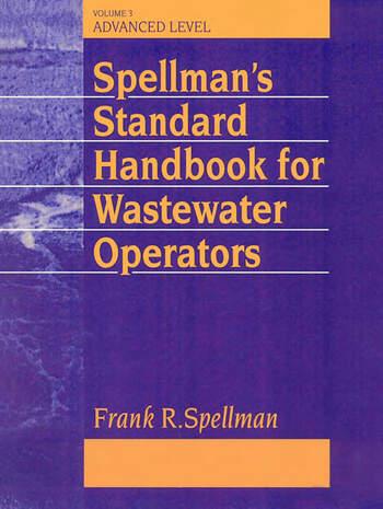 Spellman's Standard Handbook Wastewater Operators Advanced Level, Volume III book cover