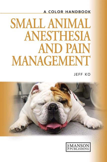 Small Animal Anesthesia and Pain Management A Color Handbook book cover