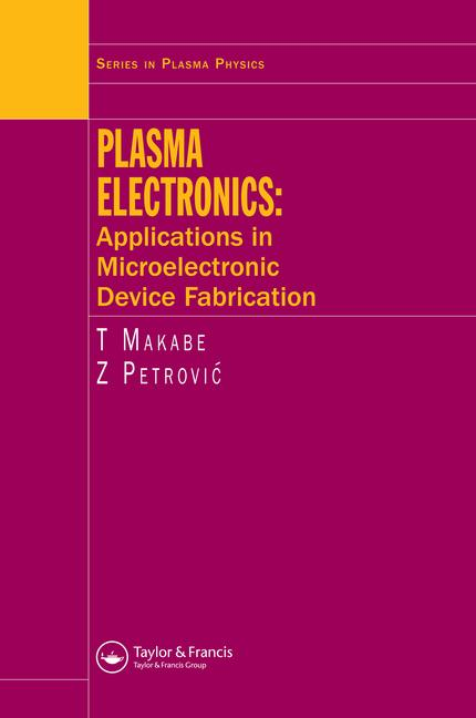 Plasma Electronics Applications in Microelectronic Device Fabrication book cover