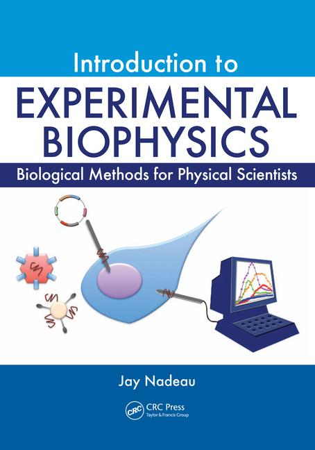 Introduction to Experimental Biophysics Biological Methods for Physical Scientists book cover