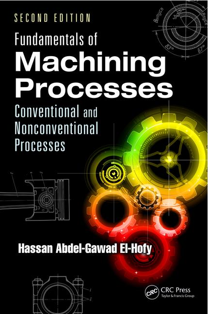 Fundamentals of Machining Processes Conventional and Nonconventional Processes, Second Edition book cover