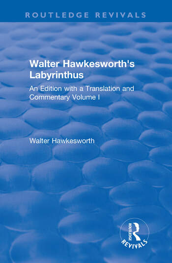 Walter Hawkesworth's Labyrinthus An Edition with a Translation and Commentary Volume I book cover