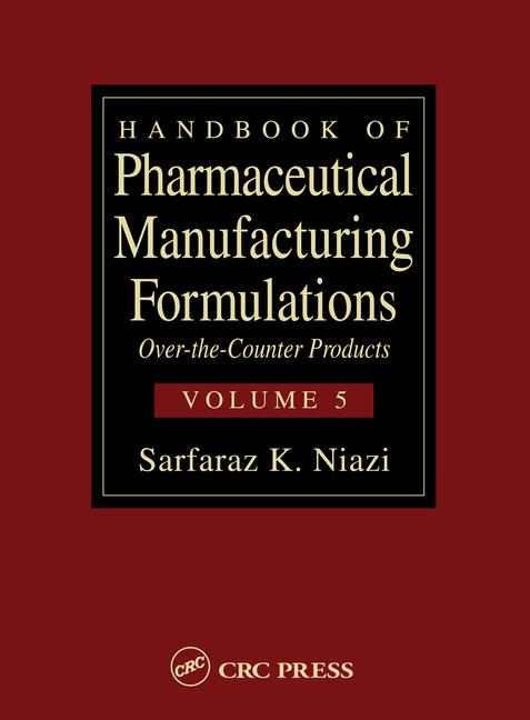 Handbook of Pharmaceutical Manufacturing Formulations Over-the-Counter Products (Volume 5 of 6) book cover