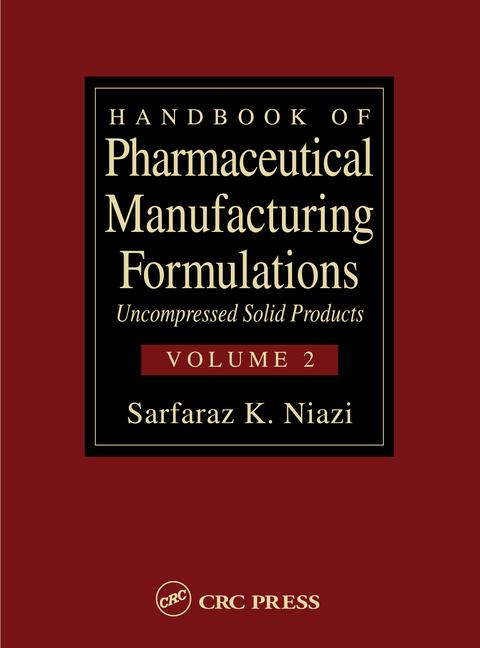 Handbook of Pharmaceutical Manufacturing Formulations Uncompressed Solid Products (Volume 2 of 6) book cover