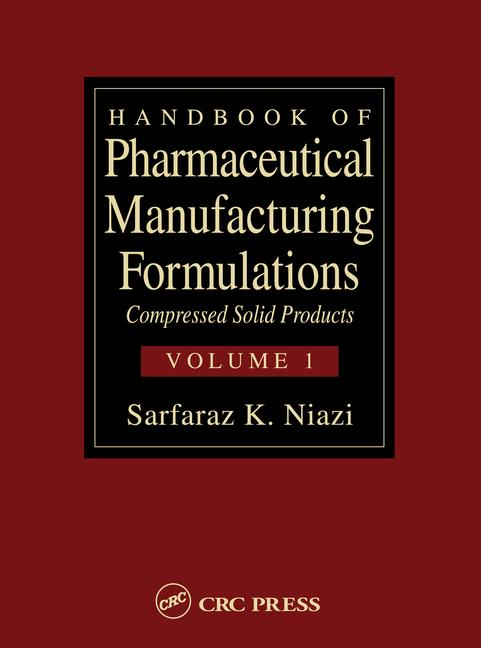 Handbook of Pharmaceutical Manufacturing Formulations Compressed Solid Products (Volume 1 of 6) book cover