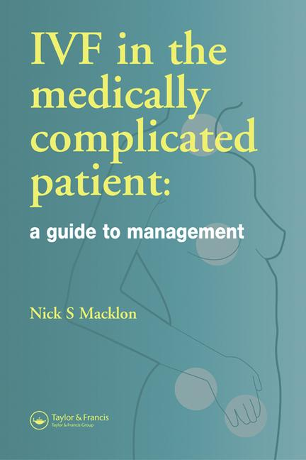 IVF in the Medically Complicated Patient A Guide to Management book cover