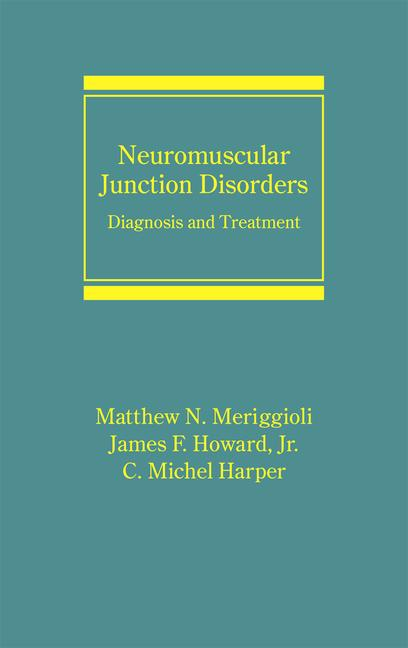 Neuromuscular Junction Disorders Diagnosis and Treatment book cover