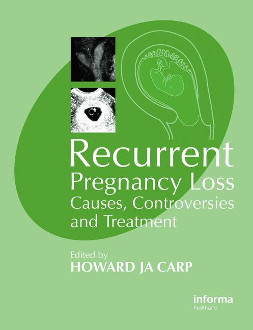 Recurrent Pregnancy Loss Causes, Controversies and Treatment book cover