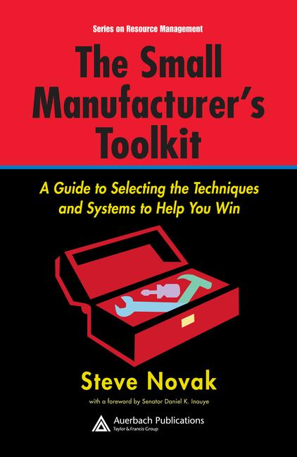 The Small Manufacturer's Toolkit A Guide to Selecting the Techniques and Systems to Help You Win book cover