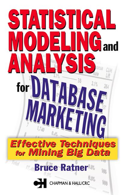 Statistical Modeling and Analysis for Database Marketing Effective Techniques for Mining Big Data book cover