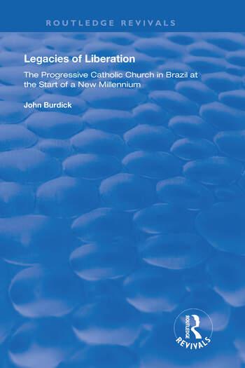 Legacies of Liberation The Progressive Catholic Church in Brazil book cover