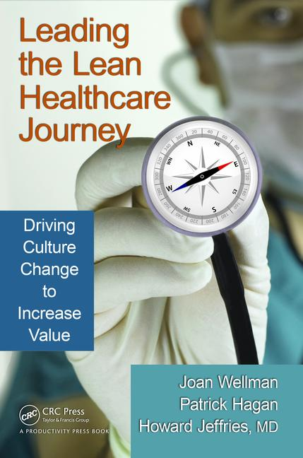 Leading the Lean Healthcare Journey Driving Culture Change to Increase Value book cover