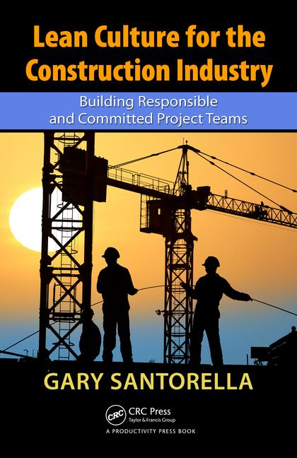 Lean Culture for the Construction Industry Building Responsible and Committed Project Teams book cover