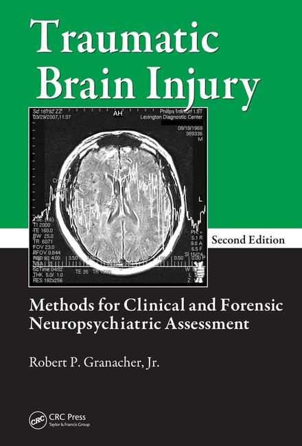 Traumatic Brain Injury Methods for Clinical and Forensic Neuropsychiatric Assessment, Second Edition book cover