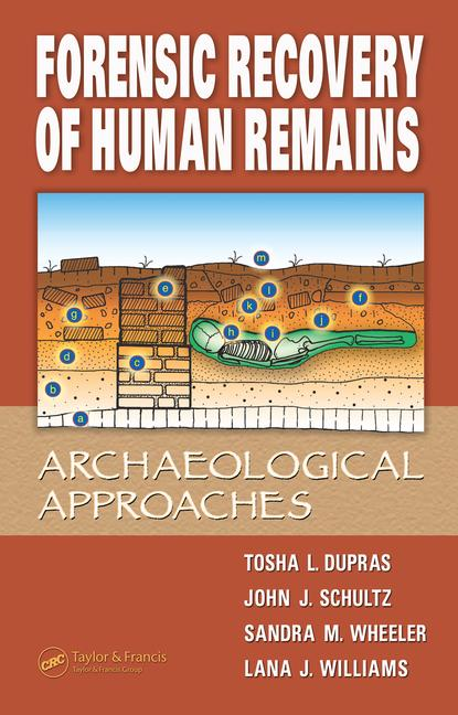 Forensic Recovery of Human Remains Archaeological Approaches book cover