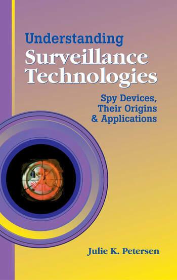 Understanding Surveillance Technologies Spy Devices, Their Origins & Applications book cover