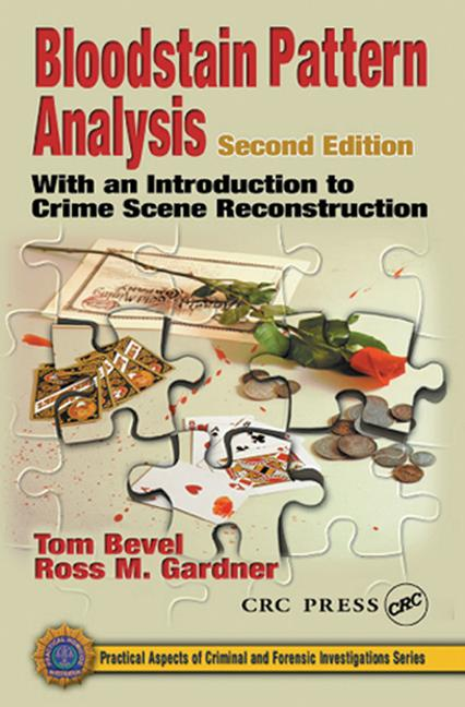 Bloodstain Pattern Analysis With an Introduction to Crime Scene Reconstruction, Second Edition book cover
