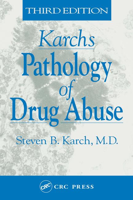 Karch's Pathology of Drug Abuse book cover