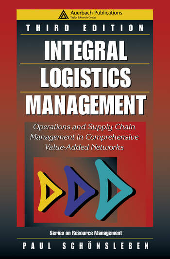 Integral Logistics Management Operations and Supply Chain Management in Comprehensive Value-Added Networks, Third Edition book cover