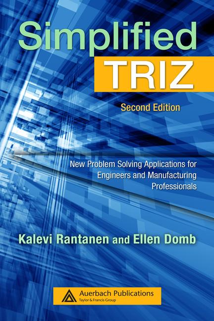Simplified TRIZ New Problem Solving Applications for Engineers and Manufacturing Professionals, Second Edition book cover