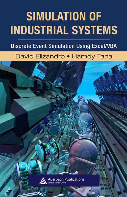 Simulation of Industrial Systems Discrete Event Simulation Using Excel/VBA book cover