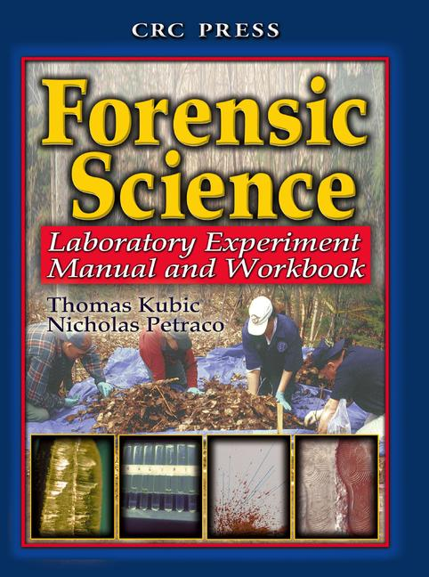 Forensic Science Laboratory Experiment Manual and Workbook book cover
